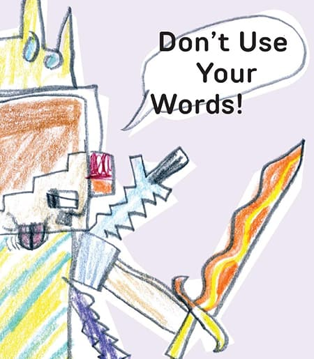 Don't Use Your Words