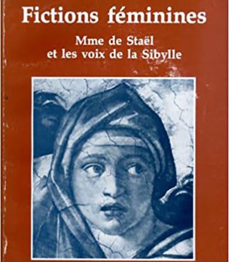 Fictions féminines : Mme de Staël et les voix de la Sibylle book cover