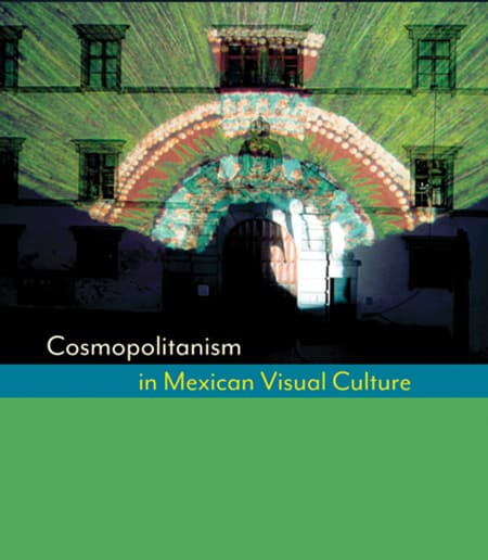Cosmopolitanism in Visual Mexican Culture book cover
